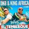 Dkb Ft King Africa & Dj Unic - El Tembleque (Dj Salva Garcia 2017 Edit)