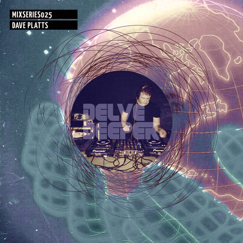 Delve Deeper MixSeries025 - Dave Platts