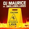 DJ Maurice Ft. Snollebollekes - De Vloer Is Lava (1)