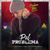 Pal Problema (prod. Kiid Favelas, Bad Lenz & Robert Menor)