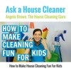 How to Make House Cleaning Fun For Kids