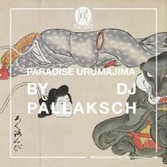 MIXTAPE: Paradise Urumajima by DJ Pallaksch