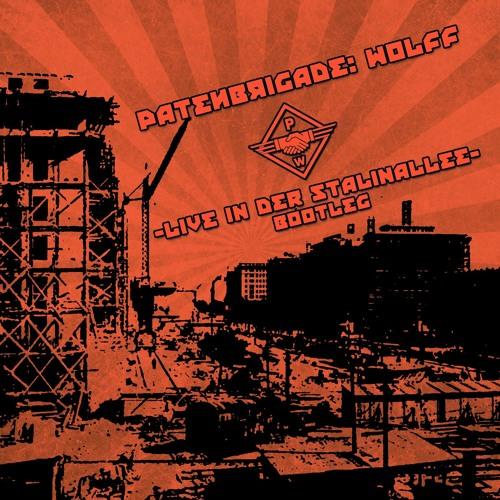 Patenbrigade Wolff - Live in der Stalinallee (Bootleg)