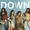 Fifth Harmony - Down ft. Gucci Mane (XenBurst Remix)