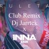 INNA - Ruleta Feat. Erik X Dj Jarrtek (Club Remix)