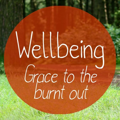 Wellbeing: Grace To The Burnt Out - Adrian Hurst