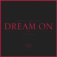 Bedmar & Adrien Rux - Dream On (Sebjak Edit)