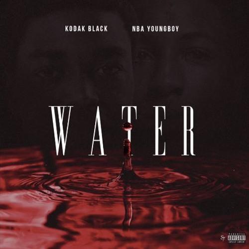 Kodak Black ft  NBA YoungBoy - Water
