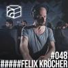 Felix Kröcher - Jeden Tag ein Set Podcast 048
