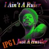 I Ain't A Ruler Just A Hustler at Level One Up
