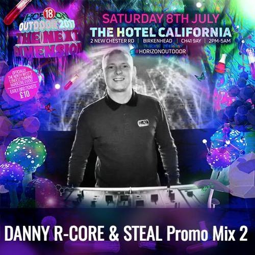 Danny r-core & MC Steal Horizon outdoor 2017 Promo Mix2 **FREE DOWNLOAD**