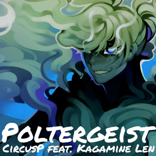 """Kagamine Len """"Poltergeist"""" Vocaloid Original Song"""