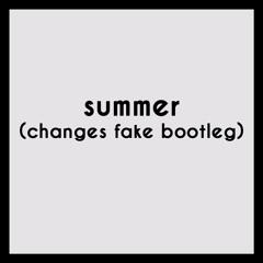 Summer(Changes Fake Bootleg)