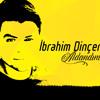 04. İbrahim Dinçer - Nankör mp3