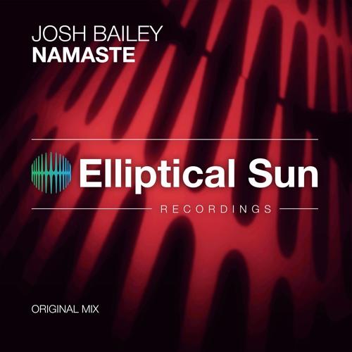 Josh Bailey - Namaste ( Original Mix ) OUT NOW