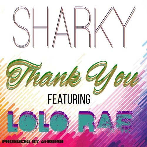 Sharky featuring Lolo RaE - Thank You