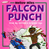 Mellow Miles - Falcon punch *bonus* (prod.By DJ Walter Ego & intrlvde )