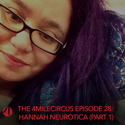 Episode 28 - Hannah Neurotica (Part 1)