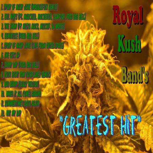 Royal Kush Band's Greatest Hit