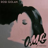 Rosi Golan - OMG (Ft. Madi Diaz)