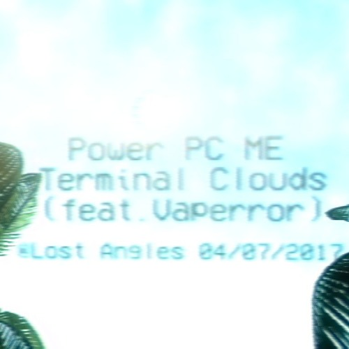 Terminal Clouds (feat. Vaperror)(ENDLESS SUMMER OUT JULY 4TH, 2017 @ LOST ANGLES)
