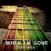 JUNIOR MAILE - WHEN I'M GONE (2017)
