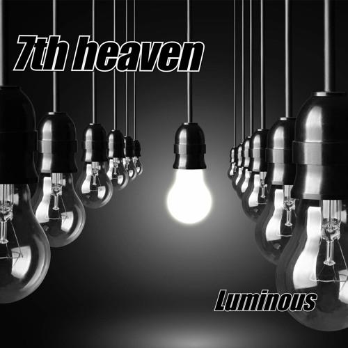 7th heaven - Luminous
