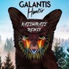 Hunter - Galantis (KAJInotKAJI Remix)