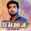 Tu Aa Bhi Ja - Arsal Chaudhry - Latest Hindi Song 2017 - Arsal Records