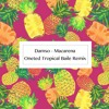 Damso - Macarena (Oneted Baile Tropical Remix)