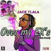 Jack Tlala - Over my Ex's(Prod.by Jack Tlala Beatz)