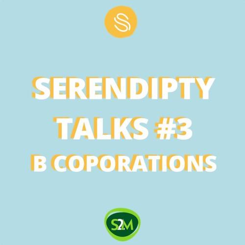 Serendipity Talks #3 - B Corporations