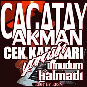 Cagatay Akman Cek Kafalari Amp Umudum Kalmadi Remix