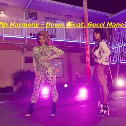 Fifth Harmony ft Gucci Mane - Down (Remix by Londe 2 SOK)