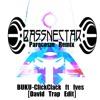 Bassnectar Paracosm vs Buku Click Clack (David Trap Remix)