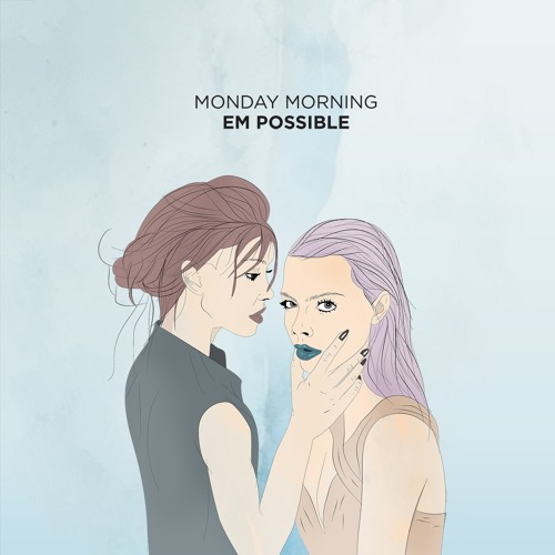 MONDAY MORNING || Em Possible