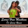 Suraj Hua Madham Dj Saroj Remix