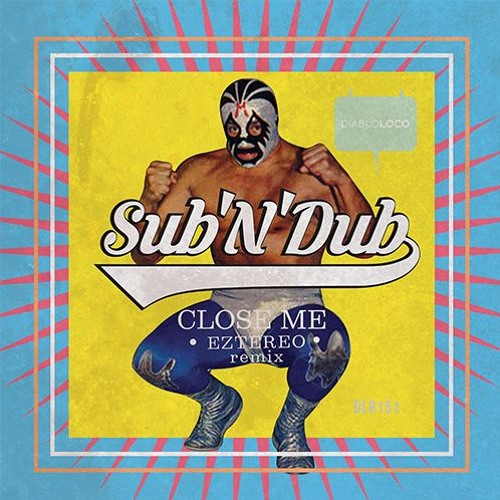 DLR151 SUB'N'DUB - Close Me (EZTEREO Remix) (cut)