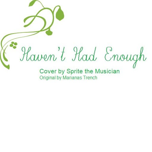 Haven't Had Enough (cover)