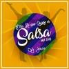 Ella Lo Que Quiere es Salsa Mix 2017