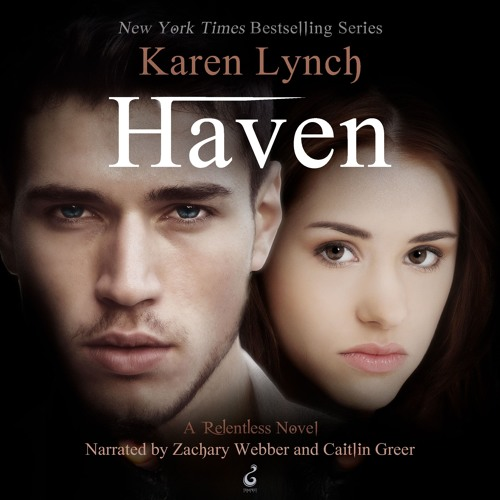 Haven by Karen Lynch, Narrated by Caitlin Greer and Zachary Webber