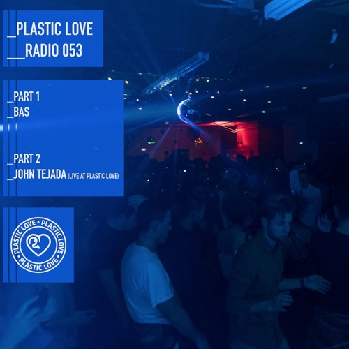 Plastic Love Radio 053 - Bas