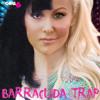 Barracuda Trap: By DJ Girl 6