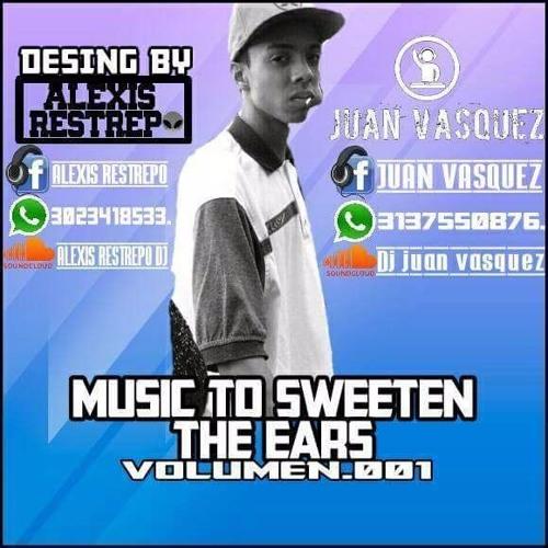 MUSIC TO SWEETEN THE EARS VL1 (mixed by: juan vasquez )