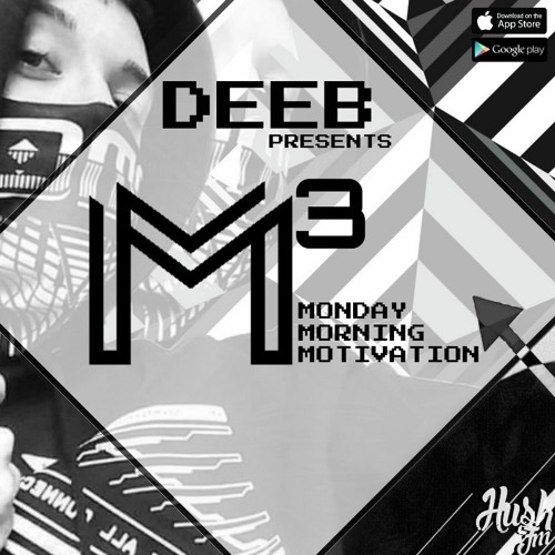 M³ – Monday Morning Motivation with dEEb – @BrandonDNB (6/26/2017)