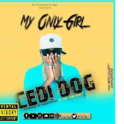 Cedi Dog -- My Only Girl (prod By Kanda)