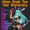 D-Luc-D - rAmen Break Episode 102 (rAmen Break Four Year Anniversary! - 21 March 2017)
