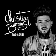 Two Again - Christian Burrows (Single Official)