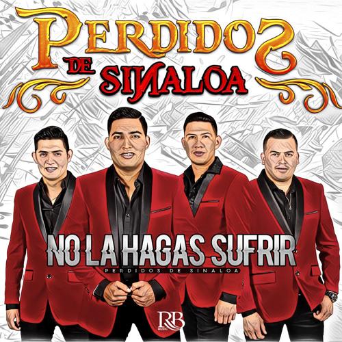 No La Hagas Sufrir - Perdidos De Sinaloa (2017)