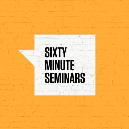 Sixty Minute Seminars- 2017